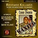 Revenge Killings - Chris Dorner: The Cop. The Serial Killer. The Manhunt.: Recent True Crime Cases, Book 1 Audiobook by RJ Parker, Peter Vronsky Narrated by Don Kline