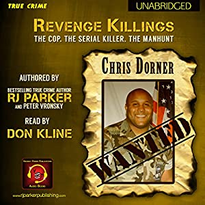 Revenge Killings - Chris Dorner: The Cop. The Serial Killer. The Manhunt. Audiobook
