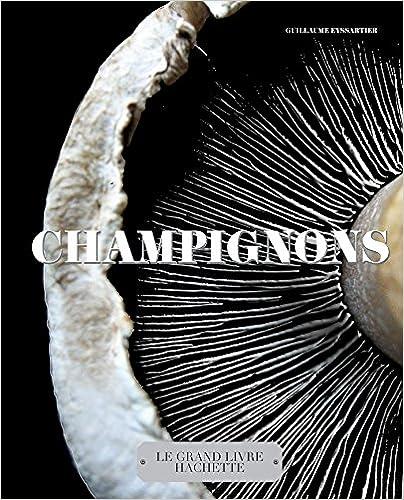 Télécharger en ligne Champignons: Le grand livre Hachette pdf, epub