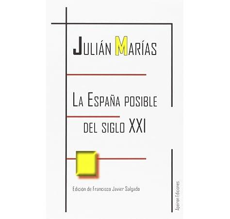 La España posible del siglo XXI (Eidos): Amazon.es: Marías, Julián, Salgado, Francisco Javier: Libros