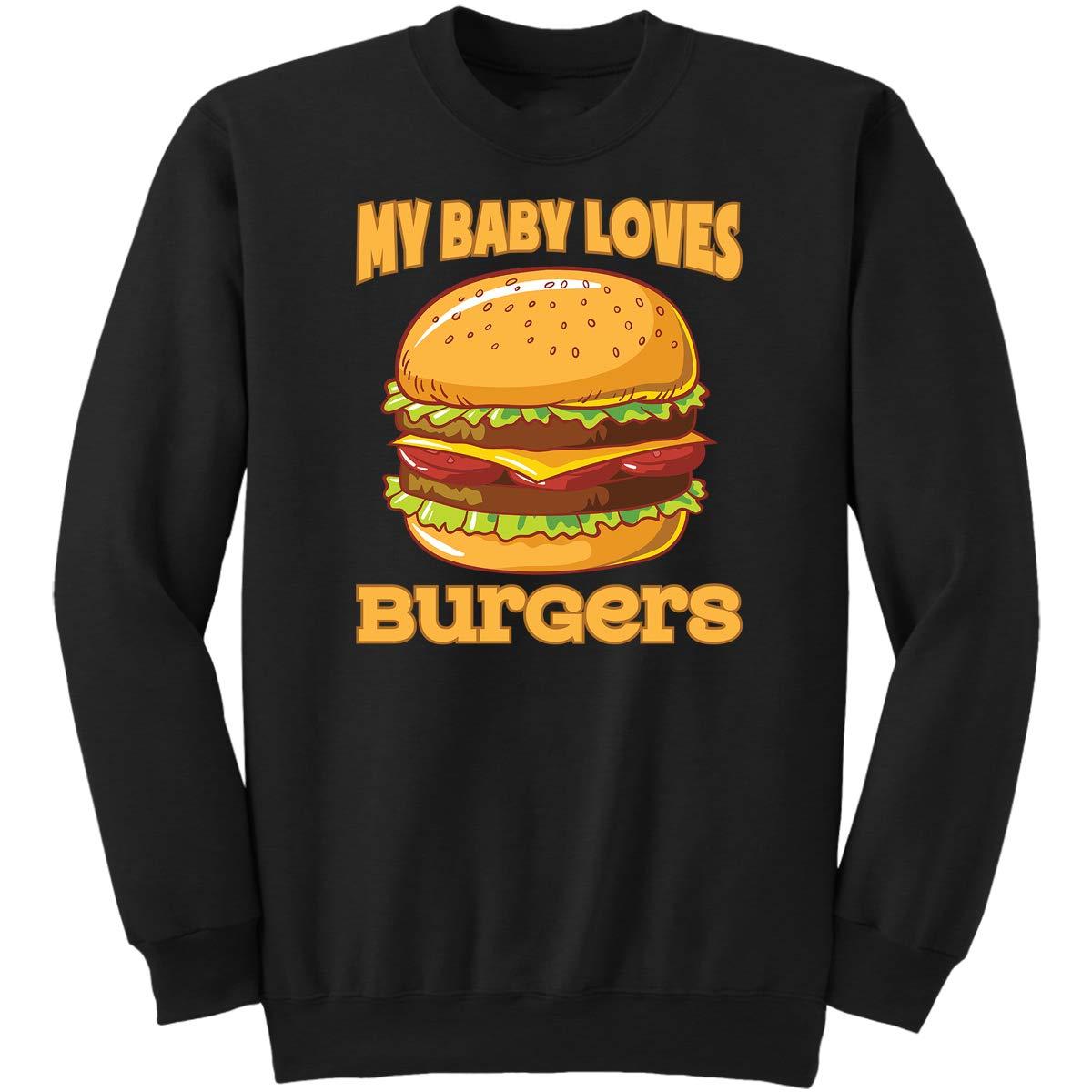 My Baby Loves Burgers-Fun Hamburger Lov Sweatshirt