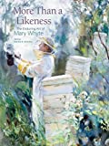 download ebook more than a likeness: the enduring art of mary whyte pdf epub