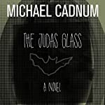 The Judas Glass: A Novel   Michael Cadnum