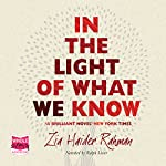 In the Light of What We Know | Zia Haider Rahman