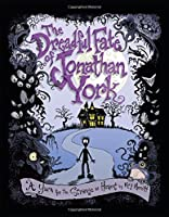 The dreadful fate of Jonathan York : a yarn for the strange at heart