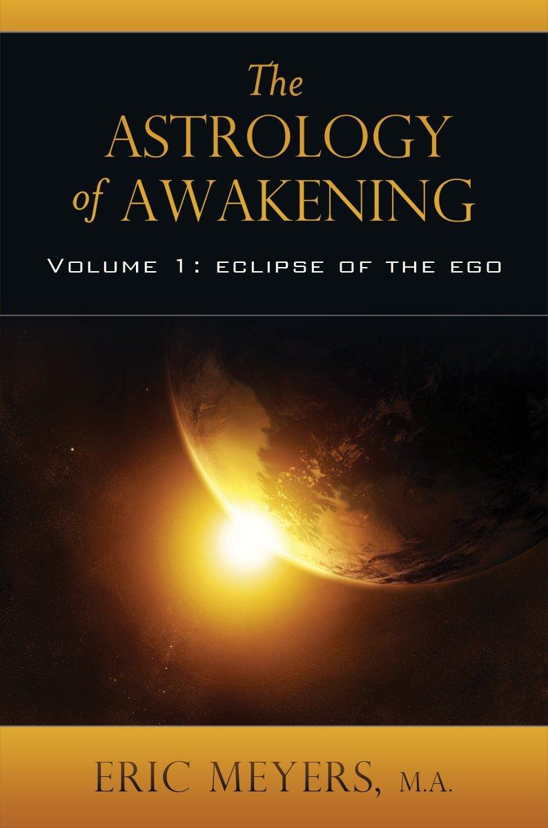 The astrology of awakening eric meyers 9780974776668 amazon the astrology of awakening eric meyers 9780974776668 amazon books biocorpaavc
