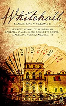 Whitehall - Season One Volume Two by [Adams, Liz Duffy, Sherman, Delia, Samuel, Barbara, Kowal, Mary Robinette, Robins, Madeleine, Smith, Sarah]