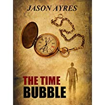 The Time Bubble