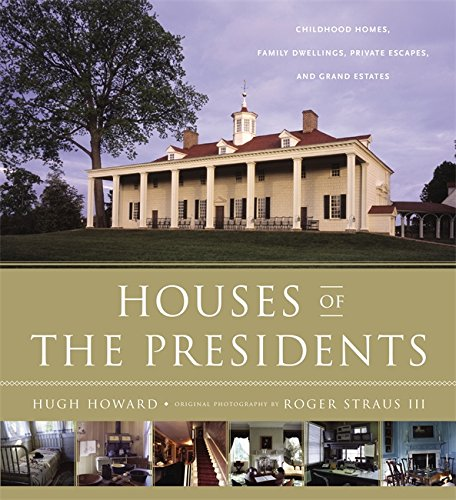 Houses of the Presidents: Childhood Homes, Family …