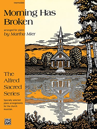 Morning Has Broken: Sheet (The Alfred Sacred Series)