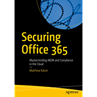 Securing Office 365: Masterminding MDM and Compliance in the Cloud