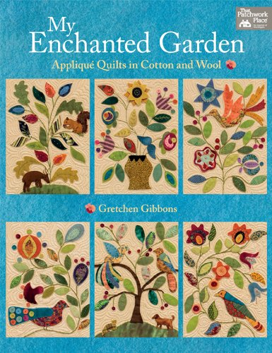 (My Enchanted Garden: Applique Quilts in Cotton and)