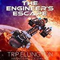 The Engineer's Escape: The Swallowtail Voyages, Book 1 Audiobook by Trip Ellington Narrated by Lucie Starling