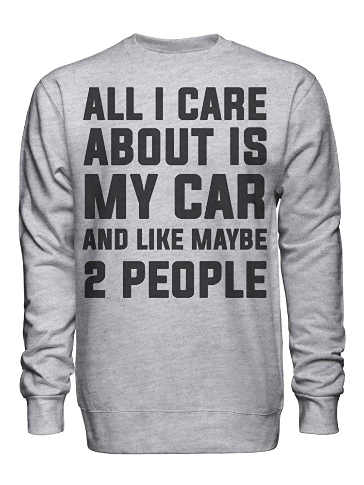graphke All I Care About is My Car and Like Maybe 2 People Unisex Crew Neck Sweatshirt
