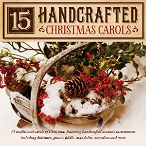 15 Handcrafted Christmas Carols by Green Hill