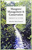 Mangrove Management and Conservation: Present and Future
