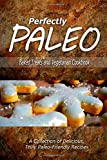 Perfectly Paleo - Baked Treats and Vegetarian Cookbook, Perfectly Perfectly Paleo, 1500283525