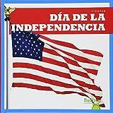 Día de la Independencia (Independence Day) (Bullfrog Books en espanol: Fiestas (Holidays)) (Spanish Edition)
