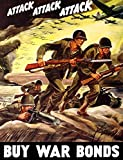 world war 2 propaganda posters - Vintage World War II propaganda poster featuring soldiers assaulting a beach with rifles and bombers flying through the sky It reads Attack Attack Attack Buy War Bonds Poster Print (8 x 10)