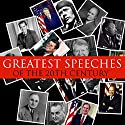 Great Speeches of the 20th Century Speech by Bob Blaisdell Narrated by Martin Luther King Jr., Mohandas Gandhi, Winston Churchill, Nelson Mandela, Malcolm X, Ronald Reagan, Elie Wiesel
