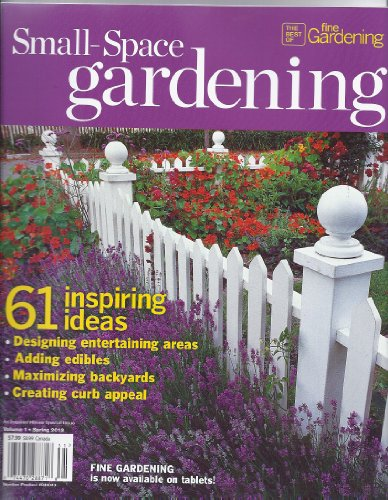 Small-Space Gardening Magazine (Volume 1) (Spring 2013)