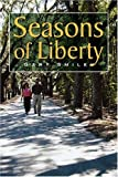 Seasons of Liberty, Gary Smiley, 1425796478