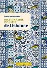 Dictionnaire insolite de Lisbonne par La Rochère