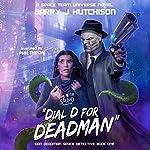 Dial D for Deadman: A Space Team Universe Novel: Dan Deadman Space Detective | Barry J. Hutchison