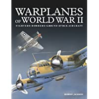 Warplanes of World War II: Fighters*bombers*ground Attack Aircraft