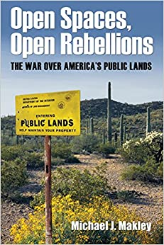 Book Open Spaces, Open Rebellions: The War over America's Public Lands
