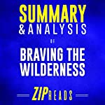 Summary & Analysis of Braving the Wilderness: The Quest for True Belonging and the Courage to Stand Alone | Zip Reads