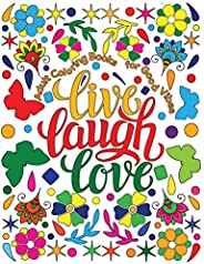 Adult Coloring Book for Good Vibes: Live Laugh Love Motivational and Inspirational Sayings Coloring Book for A