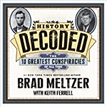 History Decoded: The Ten Greatest Conspiracies of All Time | Keith Ferrell,Brad Meltzer