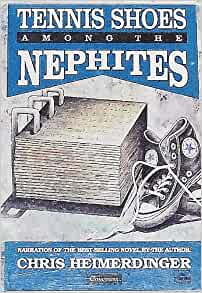 Tennis Shoes Among The Nephites Series