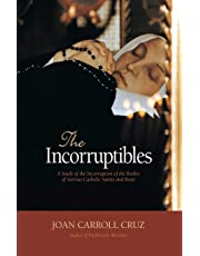 Incorruptibles: A Study of Incorruption in the Bodies of Various Saints and Beati