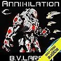 Annihilation: Star Force, Book 7 Hörbuch von B. V. Larson Gesprochen von: Mark Boyett