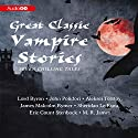 Great Classic Vampire Stories: Seven Chilling Tales Audiobook by M. R. James, Sheridan Le Fanu, James Malcolm Rymer, Aleksei Tolstoy Narrated by Simon Vance