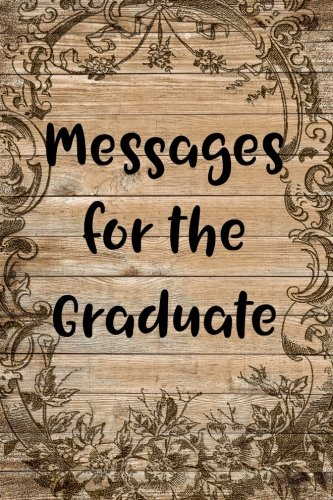 Messages for the Graduate: Guest Book -