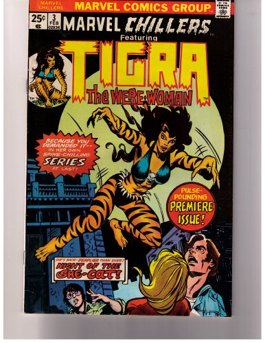 Marvel Chillers Featuring Tigra the Were Woman No. 3 Feb 1976 (Pulse-pounding premiere issue!, Vol. 1) (Marvel Chillers compare prices)