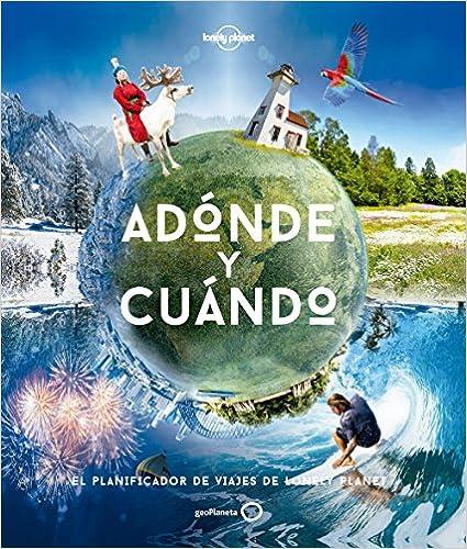 Adónde y cuándo - Lonely Planet