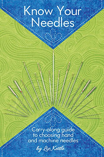 Know Your Needles: Carry-Along Guide to Choosing Hand and Machine Needles (Landauer Publishing) A Pocket-Size, Comprehensive Sewing Needle Reference with Detailed Photos and Descriptions