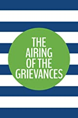 The Airing Of The Grievances (6x9 Journal): Lined Writing Notebook, 120 Pages – Cobalt Blue Stripes with Grass Green and Humorous Message (For The Rest of Us) Paperback