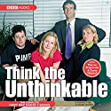 Think the Unthinkable Audiobook by James Cary Narrated by Marcus Brigstocke, David Mitchell, Stephen Moore, Emma Kennedy, Catherine Shepherd