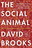 The Social Animal: The Hidden Sources of Love, Character, and Achievement, David Brooks, 140006760X