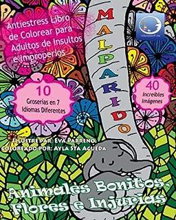ANTI-ESTRES Libro De Colorear Para Adultos De Insultos E Improperios: Animales Bonitos,