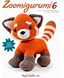 Zoomigurumi 6: 15 Cute Amigurumi Patterns by 13 Great Designers