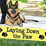 Laying Down the Paw: Paw Enforcement Series, Book 3 | Diane Kelly