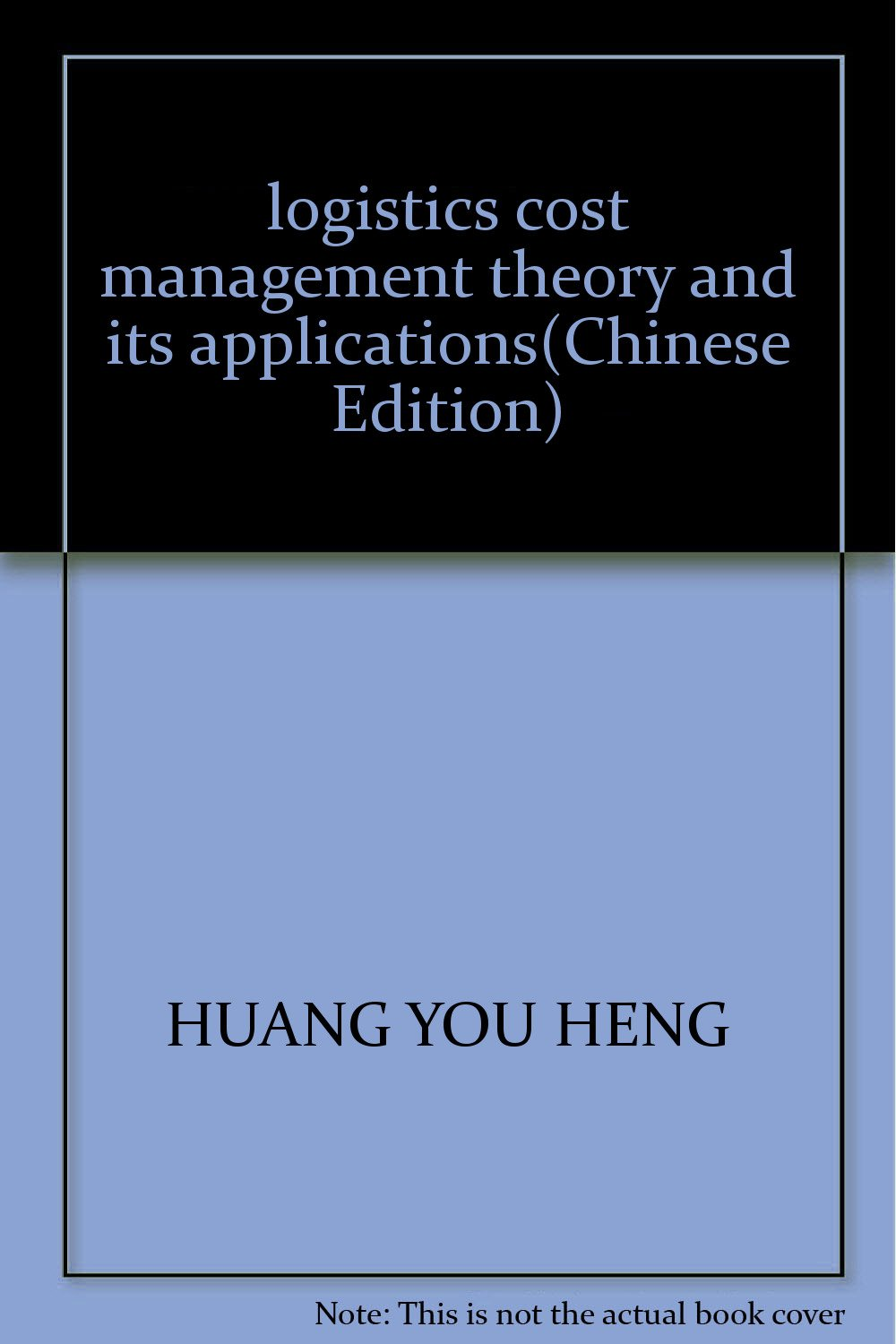 logistics cost management theory and its applications(Chinese Edition) pdf