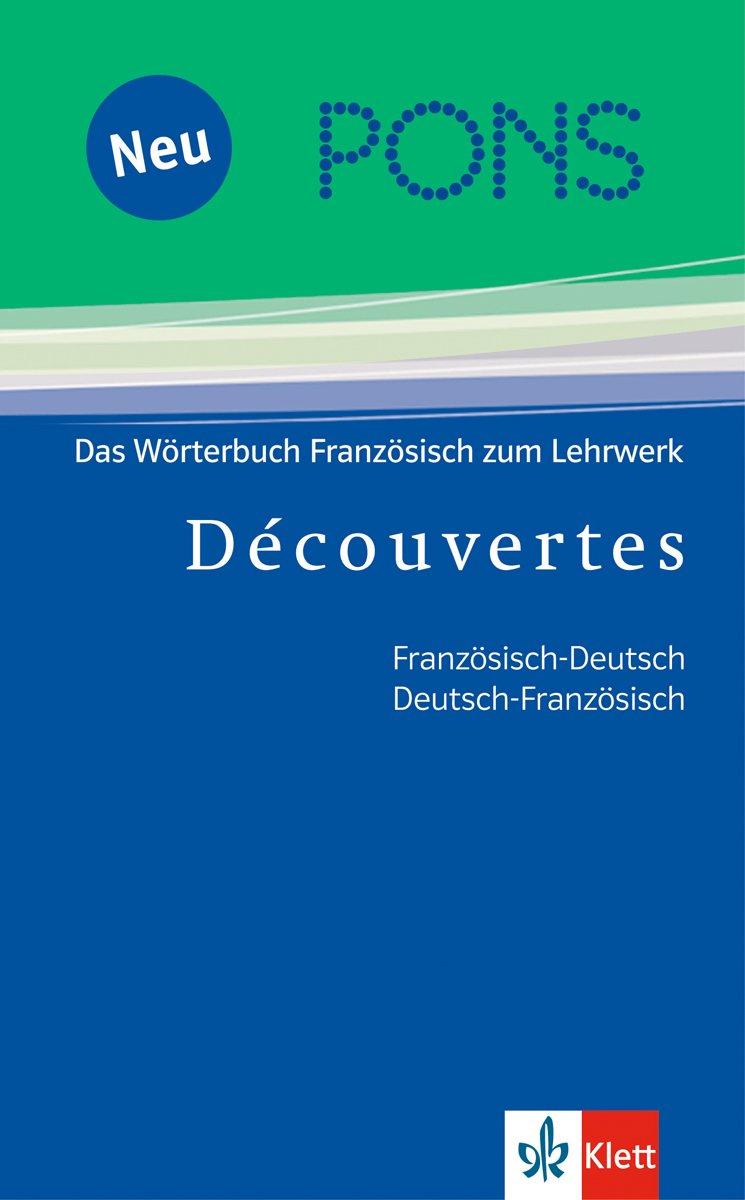 PONS Découvertes Wörterbuch. Französisch-Deutsch/Deutsch-Französisch: Das Wörterbuch Französisch zum Lehrwerk