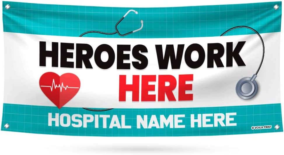 36 x 72 13 oz Heavy Duty Custom Medical Staff Appreciation Vinyl Banner with Metal Grommets A Heroes Work Here Hospital Banner Sign Personalized